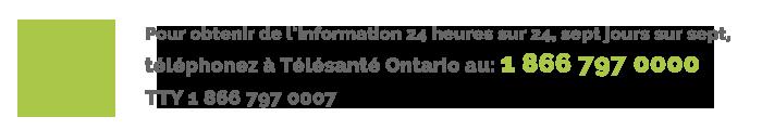Té lé santé  Ontario au 1 800 797 0000